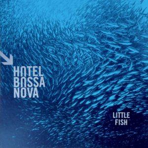 "Hotel Bossa Nova – ""Little Fish"""