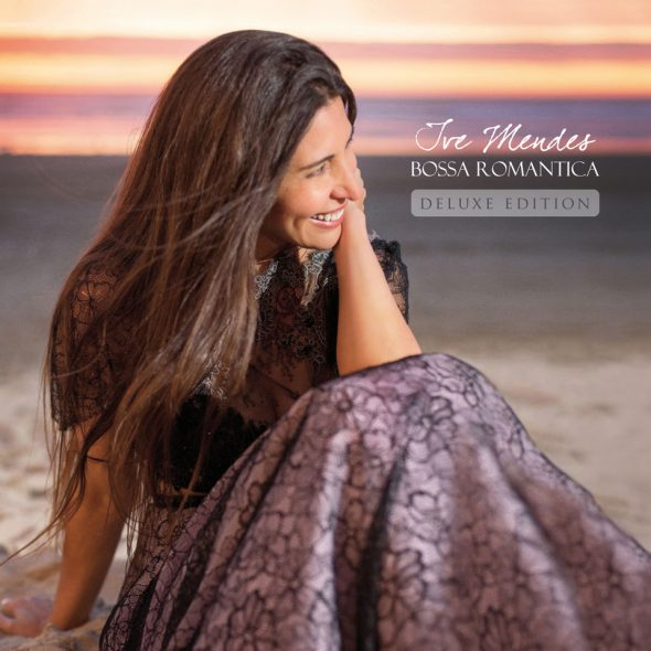 "Ive Mendes – ""Bossa Romantica"""
