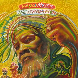 "Pablo Moses – ""The Itinuation"""