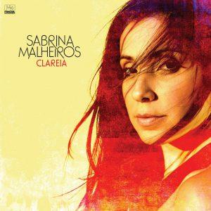 """Sabrina Malheiros – """"Clareia"""""""