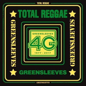 """Total Reggae – Greensleeves 40 Years"""