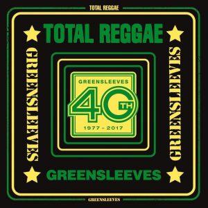 """""""Total Reggae – Greensleeves 40 Years"""""""