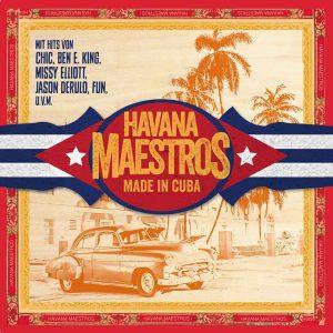 "Havana Maestros – ""Made In Cuba"""