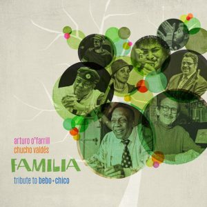 "Arturo O'Farrill & Chucho Valdés – ""Familia: Tribute to Bebo & Chico"""