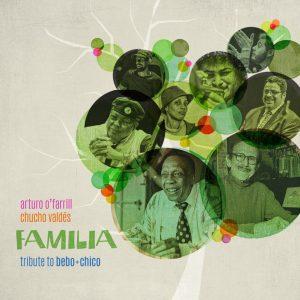"""Arturo O'Farrill & Chucho Valdés – """"Familia: Tribute to Bebo & Chico"""""""