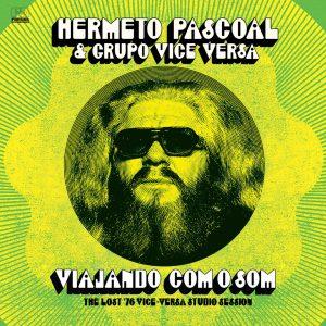 "Hermeto Pascoal & 'Grupo Vice Versa' – ""Viajando Com O Som (the lost '76 Vice Versa Studio Sessions)"""