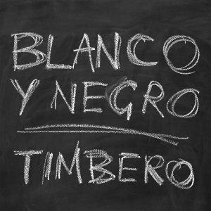 "Blanco Y Negro–""Timbero"""