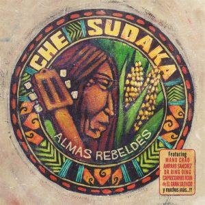 """Che Sudaka–""""Almas Rebeldes"""""""