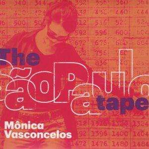 """Mônica Vasconcelos–""""The São Paulo Tapes"""""""