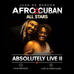 "Juan de Marcos + Afro-Cuban All Stars–""Absolutely Live II (Viva Mexico!)"""