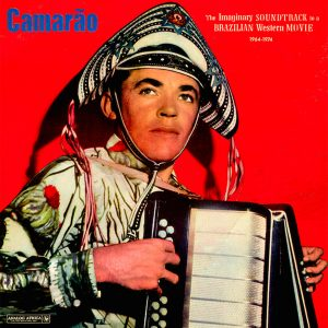 "Camarão – ""The Imaginary Soundtrack To A Brazilian Western Movie, 1964-1974"""
