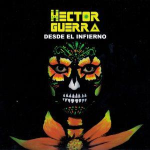 """Hector Guerra–""""Desde El Infierno"""""""