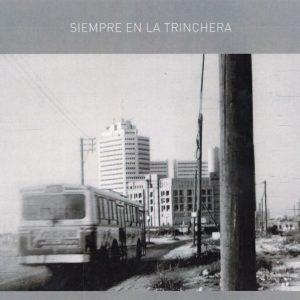 """Juan Esteban Cuacci & Marcelo Mercadante–""""Siempre en la Trinchera"""""""