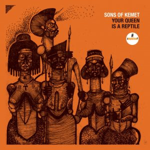 """Sons Of Kemet–""""Your Queen Is A Reptile"""""""
