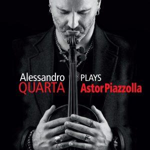 """Alessandro Quatro–""""Plays Astor Piazzolla"""""""