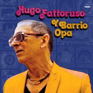 """Hugo Fattoruso Y Barrio Opa–""""Hugo Fattoruso Y Barrio Opa"""""""