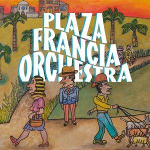 "Plaza Francia Orquestra–""Plaza Francia Orquestra"""