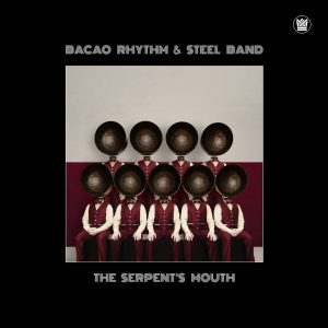 """Bacao Rhythm & Steel Band–""""The Serpent's Mouth"""""""