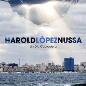 """Harold López-Nussa–""""Un Dia Cualquiera"""""""
