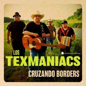 "Los Texmaniacs–""Cruzando Borders"""