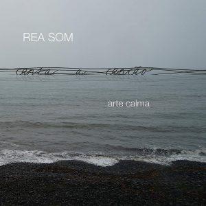 "Rea Som–""Arte Calma"""