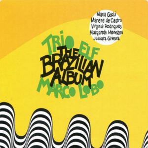 "Trio ELF & Marco Lobo – ""The Brazilian Album"""