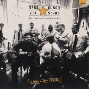 "Afro-Cuban All Stars – ""A Toda Cuba Le Gusta"""