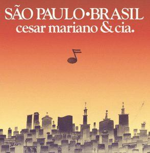 "Cesar Mariano & CIA – ""São Paulo Brasil"""