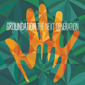 "Groundation – ""The Next Generation"""