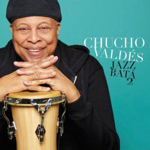 """Chucho Valdés–""""Jazz Batá 2"""""""