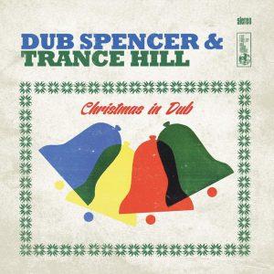 "Dub Spencer & Trance Hill–""Christmas In Dub"""