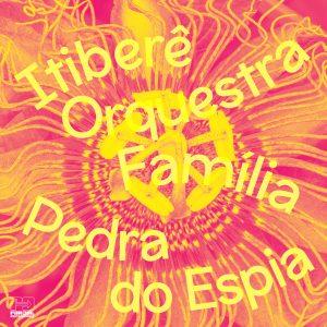"""Itiberê Orquestra Família–""""Pedra do Espia"""""""