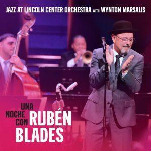 "Jazz At Lincoln Center Orchestra with Wynton Marsalis–""Una Noche Con Rubén Blades"""