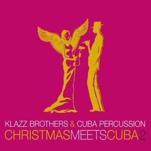 """Klazz Brothers & Cuba Percussion–""""Christmas Meets Cuba 2"""""""