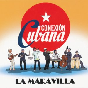 """Conexiòn Cubana–""""La Maravilla"""""""