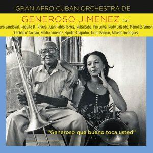 """Gran Afro Cuban Orchestra De Generoso Jimenez–""""Generoso Que Bueno Toca Usted"""""""