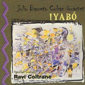 "Julio Barreto Cuban Quartet–""Iyabó"""