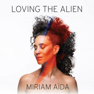 """Miriam Aïda–""""Loving The Alien"""""""