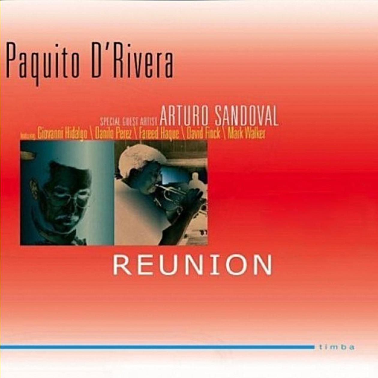 "Paquito D'Rivera mit Arturo Sandoval–""Reunion"""
