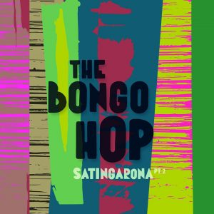 "The Bongo Hop – ""Satingarona Pt. 2"""