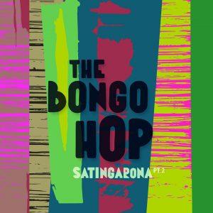"""The Bongo Hop–""""Satingarona Pt. 2"""""""