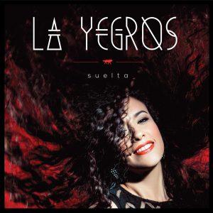 """La Yegros–""""Suelta"""""""