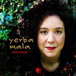 "Judith Tellado–""Yerba Mala"""