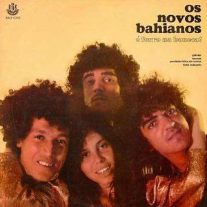 """Os Novos Bahianos–""""É Ferro Na Boneca!"""""""