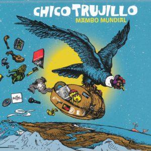 """Chico Trujillo–""""Mambo Mundial"""""""