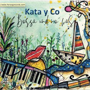 "Kata Y Co–""Bossa Und No' Was"""