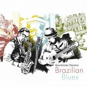 """Koschitzki / Pereira – """"Brazilian Blues"""""""