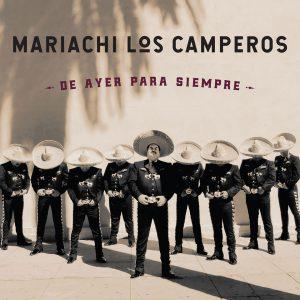 """Mariachi los Camperos–""""De Ayer Para Siempre"""""""