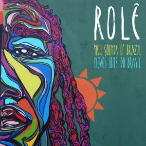 Rnole – New Sounds of Brazil