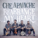 "Che Appalache – ""Rearrange My Heart"""